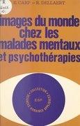 Images du monde chez les malades mentaux et psychothérapies