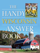 The Handy Wisconsin Answer Book