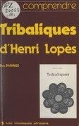 """Comprendre """"Tribaliques"""", d'Henri Lopès"""