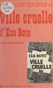 """Comprendre """"Ville cruelle"""", d'Eza Boto"""