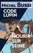 Mourir sur Seine - Code Lupin
