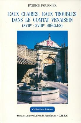 Eaux claires, eaux troubles dans le comtat Venaissin (XVIIe - XVIIIe siècles)