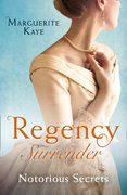 Regency Surrender: Notorious Secrets: The Soldier's Dark Secret / The Soldier's Rebel Lover (Mills & Boon M&B)