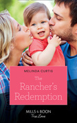 The Rancher's Redemption (Mills & Boon True Love) (Return of the Blackwell Brothers, Book 3)
