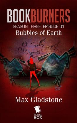 Bubbles of Earth (Bookburners Season 3 Episode 1)