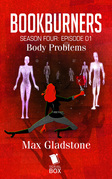 Body Problems (Bookburners Season 4 Episode 1)