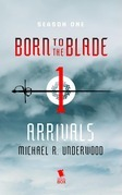 Arrivals (Born to the Blade Season 1 Episode 1)