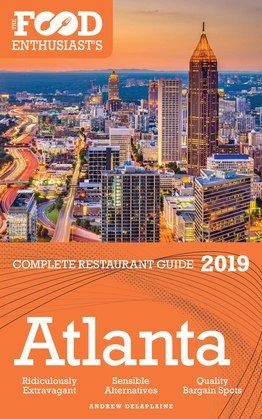 Atlanta - 2019 - The Food Enthusiast's Complete Restaurant Guide