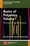 Basics of Polymers, Volume I