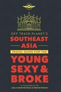 Off Track Planet's Southeast Asia Travel Guide for the Young, Sexy, and Broke