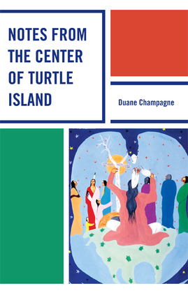 Notes from the Center of Turtle Island