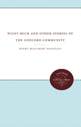 Wiley Buck and Other Stories of the Concord Community
