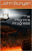 The Pilgrim's Progress from this world to that which is to come / Delivered under the similitude of a dream, by John Bunyan