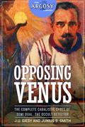 The Opposing Venus: The Complete Cabalistic Cases of Semi Dual, the Occult Detector