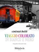 Un viaggio colorato in bianco e nero