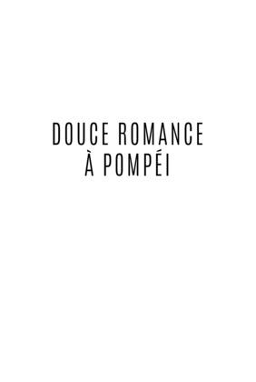 Douce romance à Pompéi