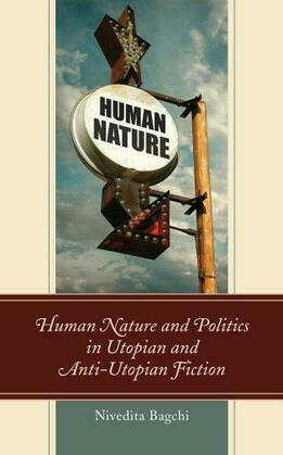 Human Nature and Politics in Utopian and Anti-Utopian Fiction