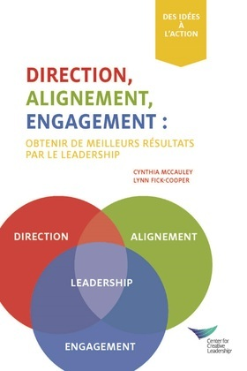 Direction, Alignment, Commitment: Achieving Better Results Through Leadership (French)