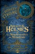 Sherlock Holmes et les monstruosités du Miskatonic