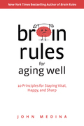 Brain Rules for Aging Well