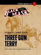 Terry Mack #1: Three Gun Terry