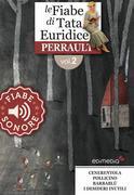 Fiabe Sonore Perrault 2 - Cenerentola; Pollicino; Barbablù; I desideri inutili