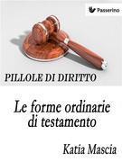 Le forme ordinarie di testamento