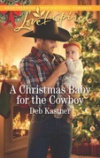 A Christmas Baby For The Cowboy (Mills & Boon Love Inspired) (Cowboy Country, Book 9)