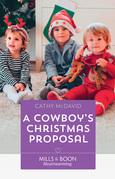 A Cowboy's Christmas Proposal (Mills & Boon Heartwarming) (The Sweetheart Ranch, Book 1)