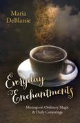Everyday Enchantments