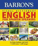 Visual Dictionary:English for Spanish Speakers:For Home, For Business, and Travel