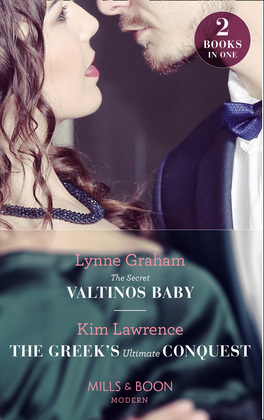 The Secret Valtinos Baby: The Secret Valtinos Baby (Vows for Billionaires) / The Greek's Ultimate Conquest (Mills & Boon Modern)