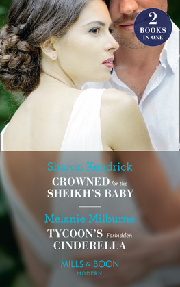 Crowned For The Sheikh's Baby: Crowned for the Sheikh's Baby (Penniless Brides for Billionaires) / Tycoon's Forbidden Cinderella (Mills & Boon Modern)
