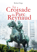 La croisade du Parc Reynaud