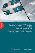 Les Nouveaux Visages du nationalisme conservateur au Québec