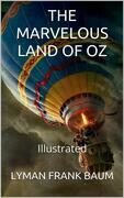 The Marvelous Land of Oz - Illustrated