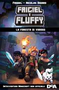 Frigiel e Fluffy. La foresta di Varogg
