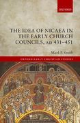 The Idea of Nicaea in the Early Church Councils, AD 431-451
