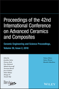 Proceedings of the 42nd International Conference on Advanced Ceramics and Composites, Ceramic Engineering and Science Proceedings, Issue 2