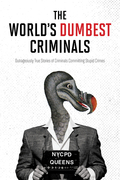 The World's Dumbest Criminals
