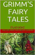 Grimms' Fairy Tales - Illustrated