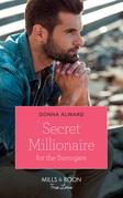 Secret Millionaire For The Surrogate (Mills & Boon True Love) (Marrying a Millionaire, Book 2)