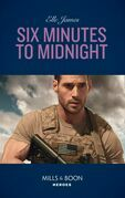 Six Minutes To Midnight (Mills & Boon Heroes) (Mission: Six, Book 6)