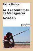 Arts et coutumes de Madagascar. 2000-2012