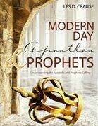 Modern Day Apostles & Prophets - Understanding the Apostolic and Prophetic Calling