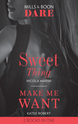 Sweet Thing: Sweet Thing (Hot Sydney Nights) / Make Me Want (Mills & Boon Dare)