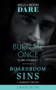 Burn Me Once: Burn Me Once / Boardroom Sins (Sin City Brotherhood) (Mills & Boon Dare)
