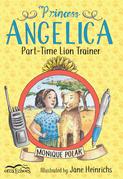 Princess Angelica: Part-Time Lion Trainer