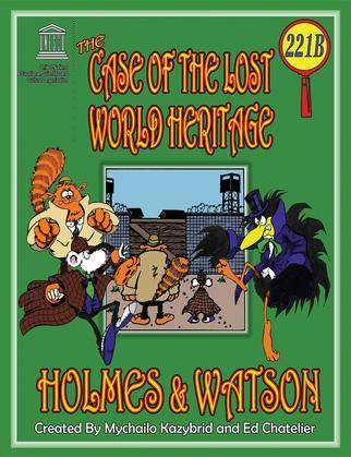 THE CASE OF THE LOST WORLD HERITAGE. Holmes and Watson, well their pets , investigate the disappearing World Heritage Site.