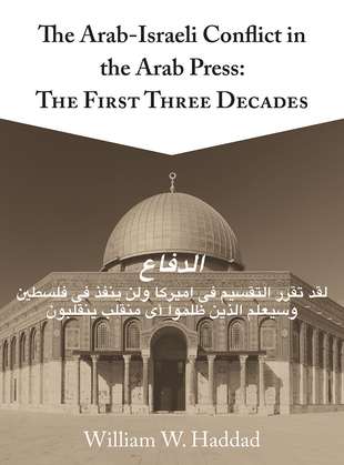 The Arab-Israeli Conflict in the Arab Press